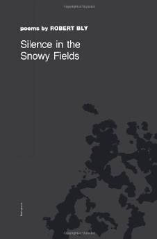 SILENCE IN THE SNOWY FIELDS: POEMSBly, Robert - Product Image