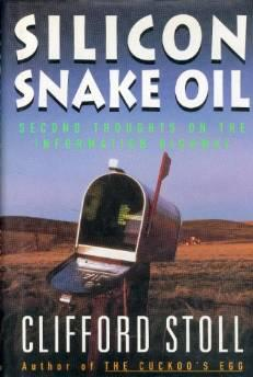 SILICON SNAKE OIL: SECOND THOUGHTS ON THE INFORMATION HIGHWAYStoll, Clifford - Product Image