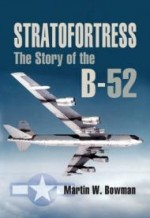 STRATOFORTRESS: The Story of the B-52by: Bowman, Martin - Product Image