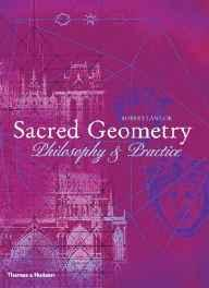 Sacred Geometry: Philosophy and PracticeLawlor, Robert - Product Image