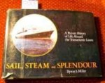 Sail, Steam, and Splendour: A Picture History of Life Aboard the Transatlantic Linersby: S., Miller Byron - Product Image