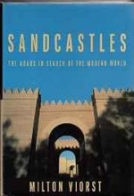 Sandcastles: The Arabs in Search of the Modern Worldby: Viorst, Milton - Product Image