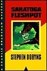 Saratoga Fleshpot: A Charlie Bradshaw MysteryDobyns, Stephen - Product Image