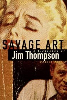 Savage art: a biography Of Jim ThompsonPolito, Robert - Product Image