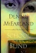 School for the Blindby: McFarland, Dennis - Product Image