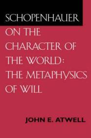 Schopenhauer on the Character of the World: The Metaphysics of Willby: Atwell, John E. - Product Image