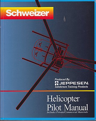 Schweizer Helicopter Pilot Manual Includes Private / Commercial MaterialsJeppesen Sanderson - Product Image