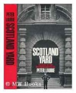 Scotland Yard; A Study of the Metropolitan Policeby: Laurie, Peter - Product Image