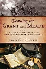 Scouting for Grant and Meade: The Reminiscences of Judson Knight, Chief of Scouts, Army of the PotomacTsouras, Peter G. - Product Image