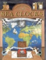 Sea Clocks: The Story of Longitudeby: Borden, Louise - Product Image