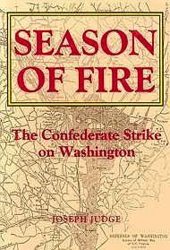 Season of Fire: The Confederate Strike on WashingtonJudge, Joseph - Product Image