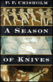 Season of Knives: A Sir Robert Carey Mysteryby: Chisholm, P. F. - Product Image