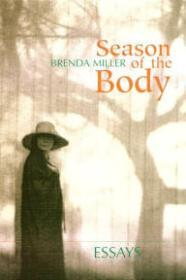 Season of the Body: Essaysby: Miller, Brenda - Product Image