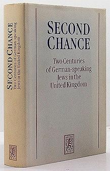 Second Chance: Two Centuries of German-speaking Jews in the United Kingdom (Schriftenreihe Wissenschaftlicher Abhandlungen Des Leo Baeck Instituts)Carlebach, Julius - Product Image