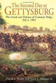 Second Day at Gettysburg, The: The Attack and Defense of Cemetery Ridge, July 2, 1863Shultz, David L. - Product Image