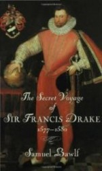 Secret Voyage of Sir Francis Drake: 1577-1580, The by: Bawlf, Samuel - Product Image