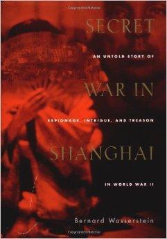 Secret War in Shanghai: An Untold Story of Espionage, Intrigue, and Treason in World War IIWasserstein, Bernard - Product Image