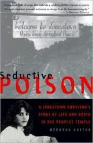Seductive Poison - A Jonestown Survivor's Story of Life and Death in the Peoples Templeby: Layton, Deborah - Product Image