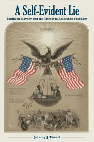 Self-Evident Lie, A: Southern slavery and the threat to American freedom /..Various - Product Image
