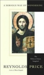 Serious Way of Wondering: The Ethics of Jesus Imaginedby: Price, Reynolds - Product Image
