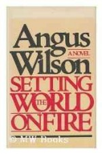 Setting the World on Fireby: Wilson, Angus - Product Image