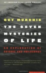 Seven Mysteries of Life, The : An Exploration of Science and Philosophyby: Murchie, Guy - Product Image