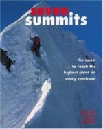 Seven Summits: The Quest to Reach the Highest Point on Every Continentby: Bell, Steve (Editor) - Product Image