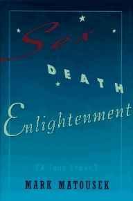 Sex, death, enlightenment : a true storyMatousek, Mark - Product Image