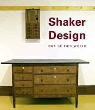 Shaker Design: Out of this World (Published in Association with the Bard Graduate Centre for Studies in the Decorative Arts, Design and Culture)by: Burks, Jean - Product Image