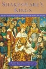 Shakespeare's Kings: The Great Plays and the History of England in the Middle Ages: 1337-1485by: Norwich, John Julius - Product Image