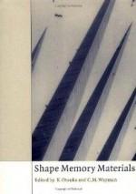 Shape Memory Materialsby: Otsuka, Kazuhiro - Product Image