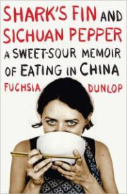 Shark's Fin and Sichuan Pepper: A SweetSour Memoir of Eating in Chinaby: Dunlop, Fuchsia - Product Image