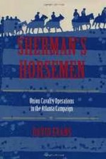 Sherman's Horsemen: Union Cavalry Operations in the Atlanta Campaignby: Evans, David - Product Image