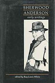 Sherwood Anderson - Early WritingsWhite (Ed.), Ray Lewis - Product Image