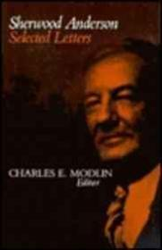 Sherwood Anderson Selected LettersModlin (Ed.), Charles E - Product Image