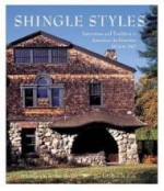 Shingle Styles. Innovation and tradition in American architecture, 1874 to 1982by: Roth, Leland M - Product Image
