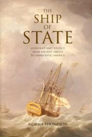 Ship of State, The: Statecraft and Politics from Ancient Greece to Democratic Americaby: Thompson, Norma - Product Image