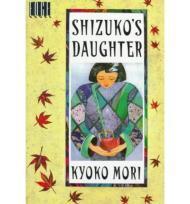 Shizuko's Daughterby: Mori, Kyoko - Product Image