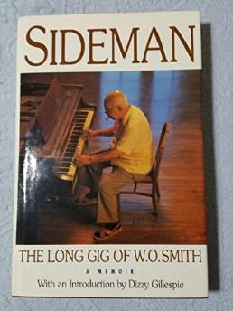 Sideman: the long gig of W. o. Smith. a memoirO. W. Smith - Product Image