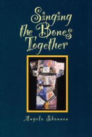 Singing the Bones Togetherby: Shannon, Angela - Product Image