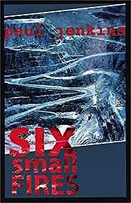 Six Small Fires (SIGNED COPY)Jenkins, Paul - Product Image