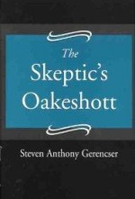 Skeptic's Oakeshott, The by: Gerencser, Steven Anthony - Product Image