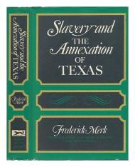 Slavery and the Annexation of Texasby: Merk, Frederick - Product Image