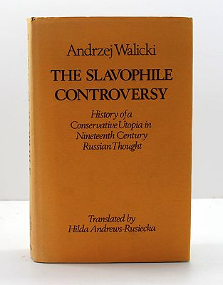Slavophile Controversy, The: History of a Conservative Utopia in Nineteenth Century Russian ThoughtWalicki, Andrzej - Product Image