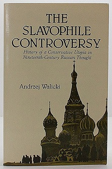 Slavophile Controversy, The: History of a Conservative Utopia in Nineteenth-Century Russian ThoughtWalicki, Andrzej - Product Image