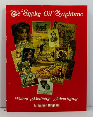 Snake-Oil Syndrome, The: Patent Medicine AdvertisingBingham, A. Walker - Product Image