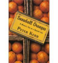 Snowball Oranges: A Winter's Tale on a Spanish Isleby: Kerr, Peter - Product Image