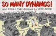 So Many Dynamos! and Other Palindromesby: Agee, Jon - Product Image