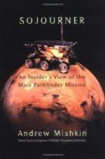 Sojourner: An Insider's View of the Mars Pathfinder Missionby: Mishkin, Andrew - Product Image