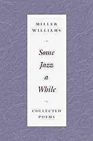 Some Jazz a While: Collected Poems (SIGNED COPY)Williams, Miller - Product Image